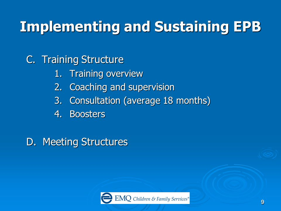 10 Implementing and Sustaining EPB E.Agency and Other Collaboration 1.Payors – DCFS, DHM a.