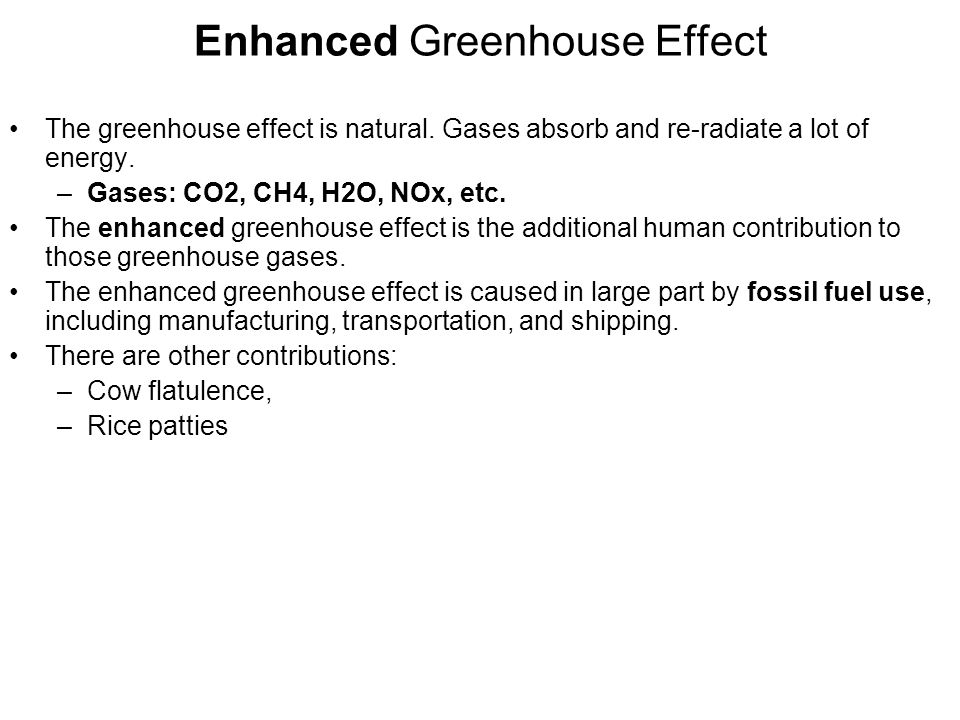 Enhanced Greenhouse Effect The greenhouse effect is natural.