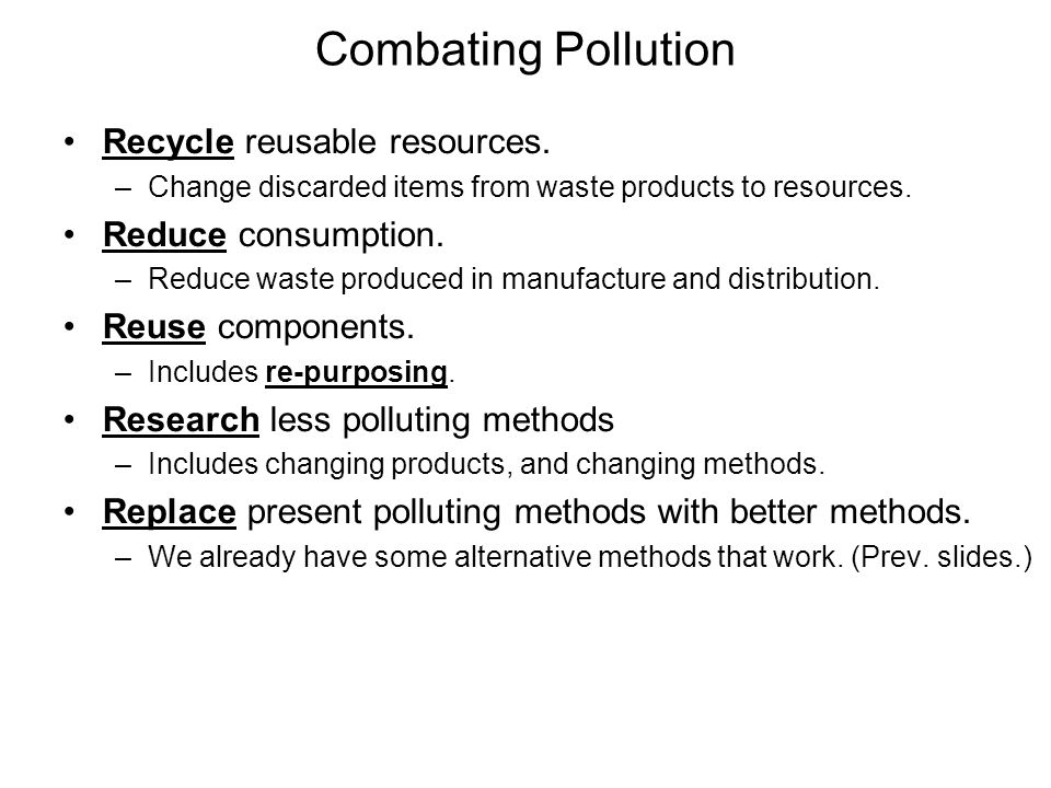 Combating Pollution Recycle reusable resources.
