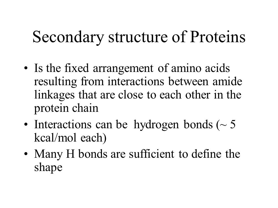 Secondary structure of Proteins Is the fixed arrangement of amino acids resulting from interactions between amide linkages that are close to each othe
