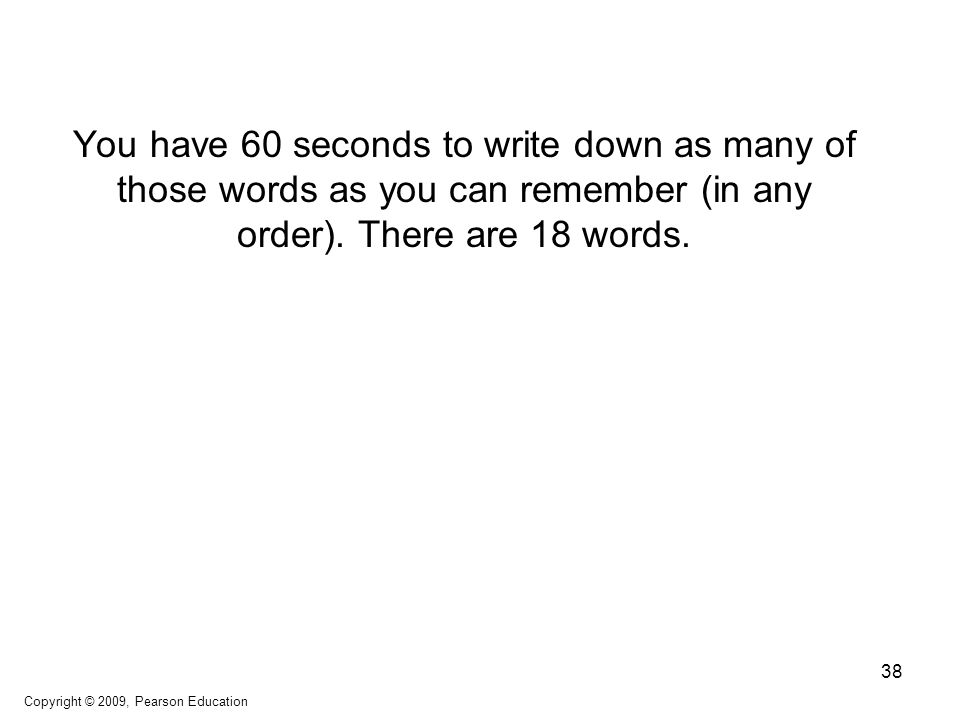 You have 60 seconds to write down as many of those words as you can remember (in any order).