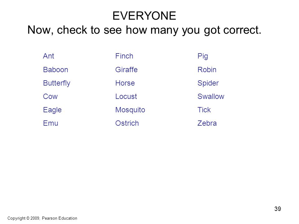 EVERYONE Now, check to see how many you got correct.
