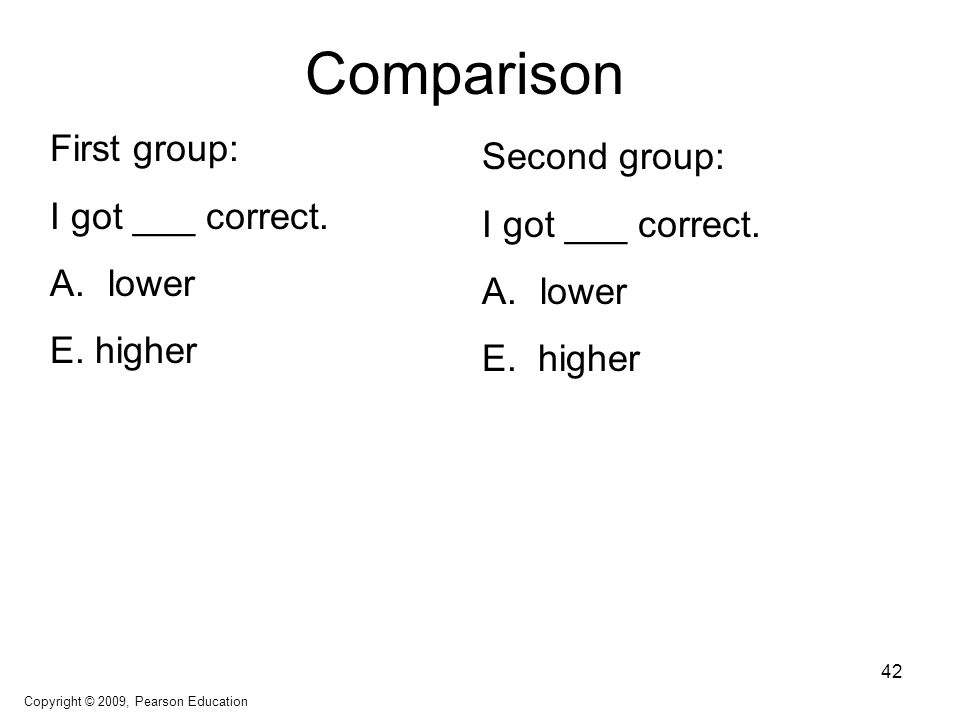 Comparison Second group: I got ___ correct. A. lower E.
