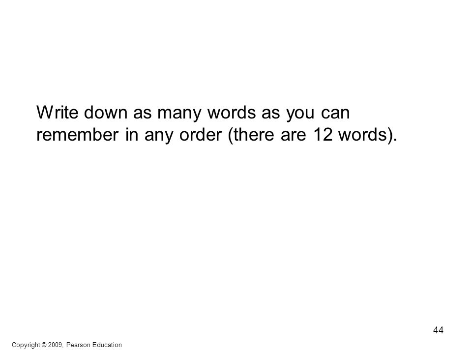Write down as many words as you can remember in any order (there are 12 words).