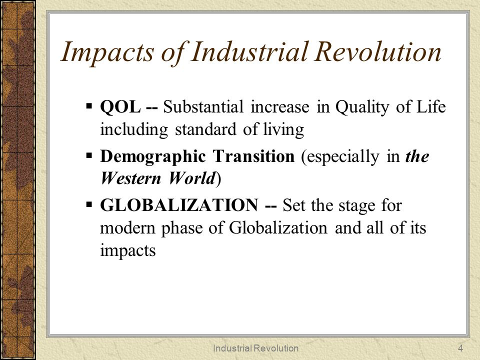 Industrial Revolution75 Conclusions The Industrial Revolution is an ongoing process of innovation and change It incorporates both technological and social parts to these processes It is led by visionary individuals