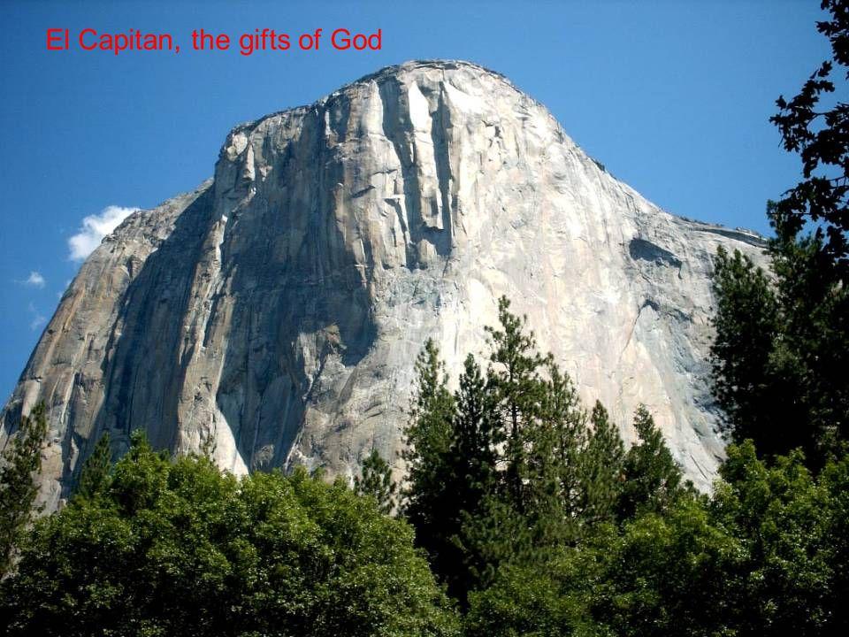 El Capitan, the gifts of God