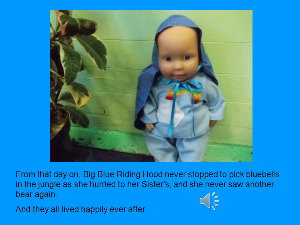 Then he snipped open the bear, and out popped a very frightened Big Blue Riding Hood.
