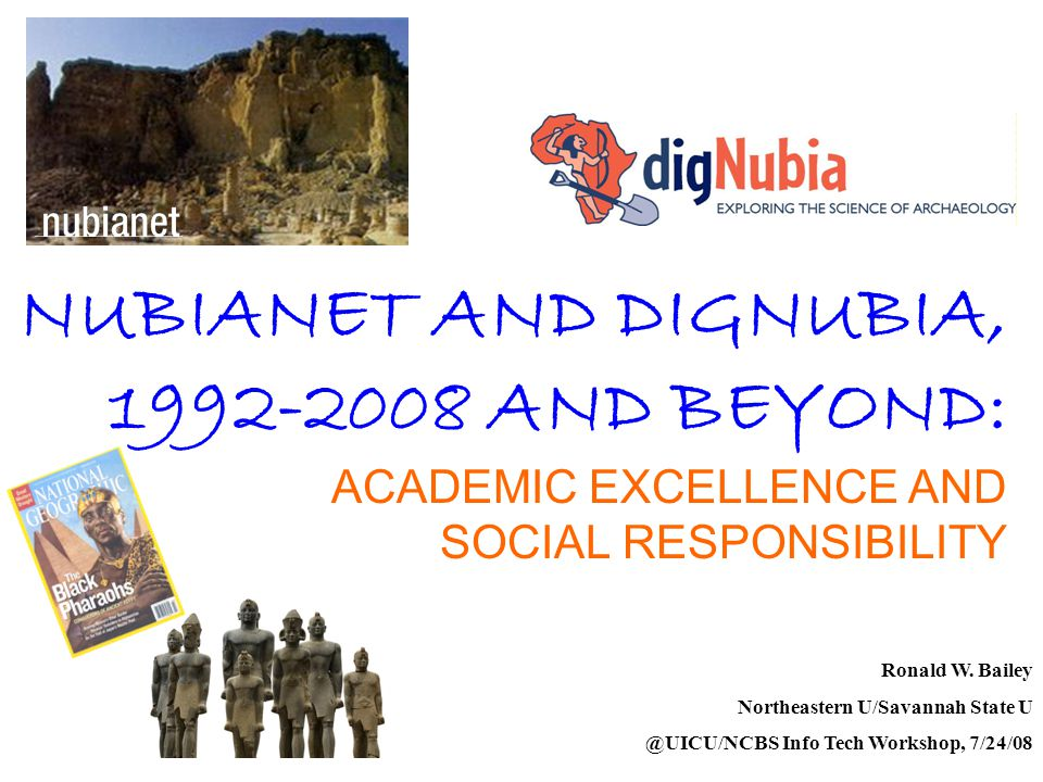 NUBIANET AND DIGNUBIA, 1992-2008 AND BEYOND: ACADEMIC EXCELLENCE AND SOCIAL RESPONSIBILITY Ronald W.