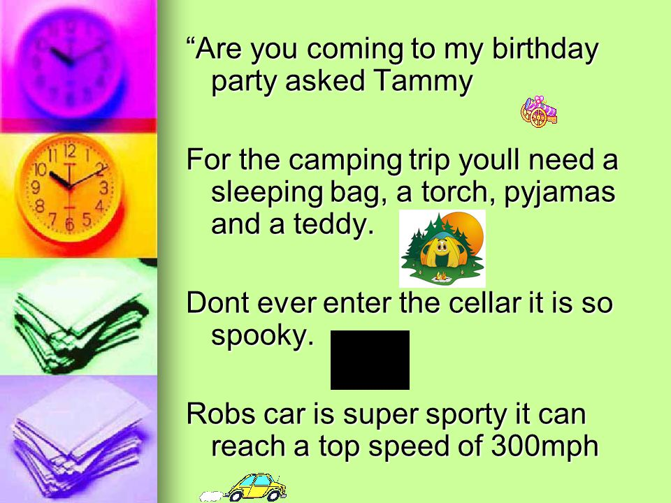 """Are you coming to my birthday party asked Tammy For the camping trip youll need a sleeping bag, a torch, pyjamas and a teddy. Dont ever enter the cel"