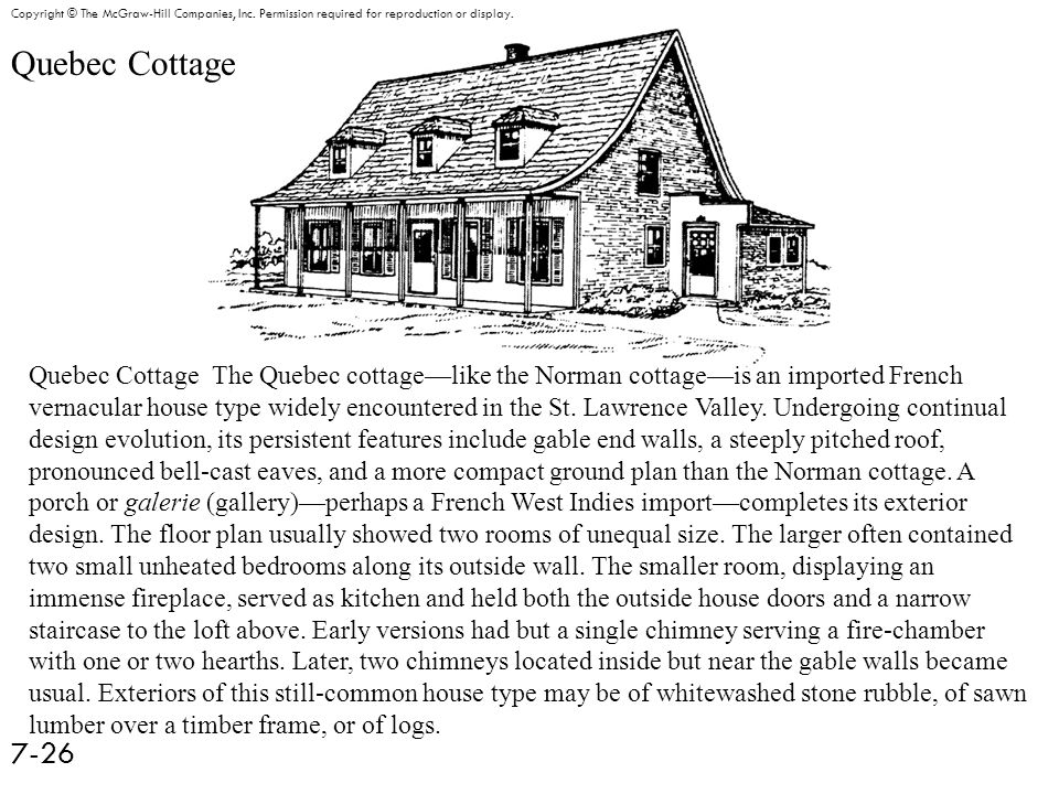 Quebec Cottage 7-26 Copyright © The McGraw-Hill Companies, Inc.
