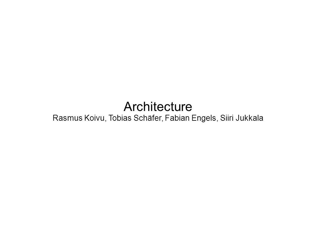 Architecture Rasmus Koivu, Tobias Schäfer, Fabian Engels, Siiri Jukkala