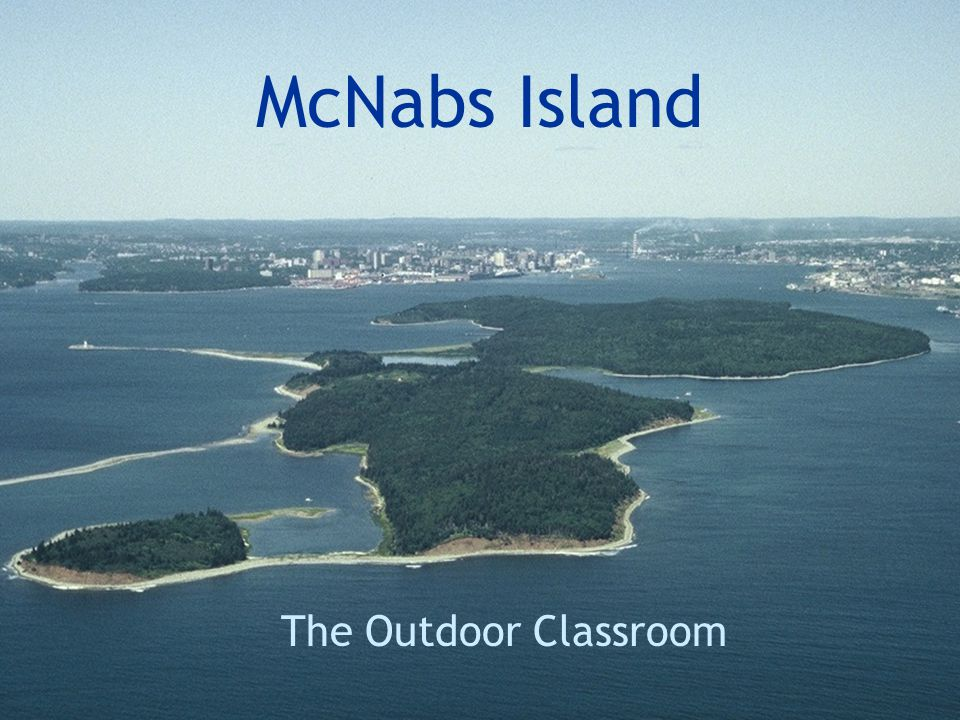 Friends of McNabs Island Located at mouth of Halifax Harbour