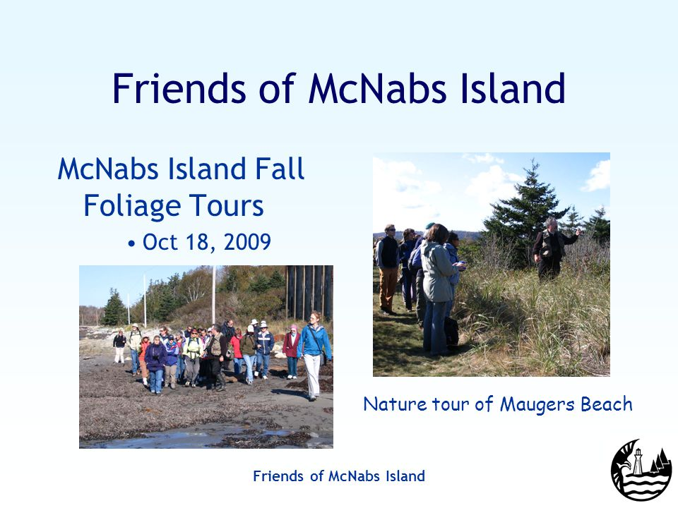Friends of McNabs Island McNabs Island Fall Foliage Tours Oct 18, 2009 Nature tour of Maugers Beach
