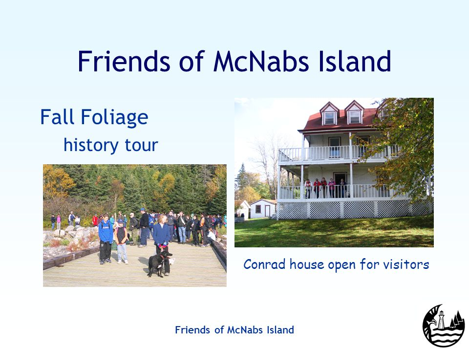 Friends of McNabs Island Fall Foliage history tour Conrad house open for visitors