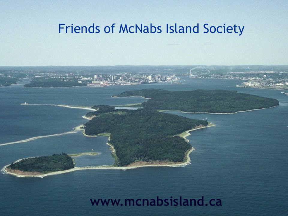 Friends of McNabs Island Friends of McNabs Island Society www.mcnabsisland.ca