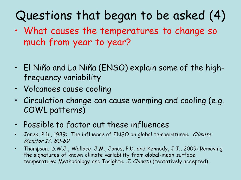 Questions that began to be asked (4) What causes the temperatures to change so much from year to year.
