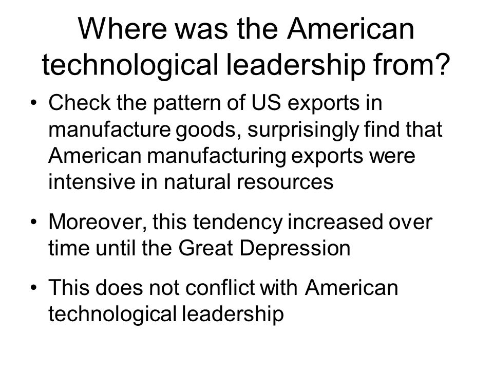 Where was the American technological leadership from.