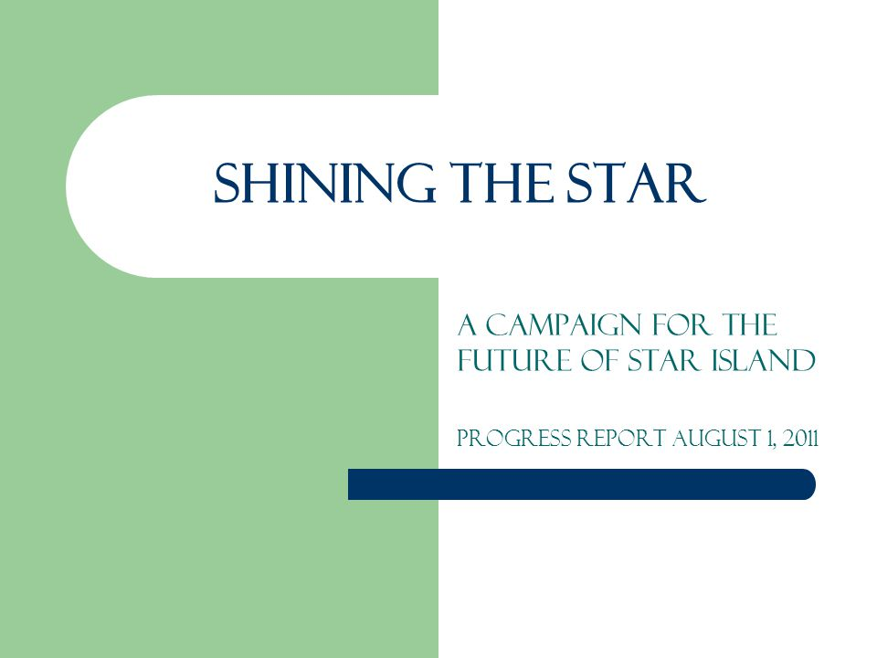 Shining the Star A campaign for the future of Star Island Progress Report August 1, 2011