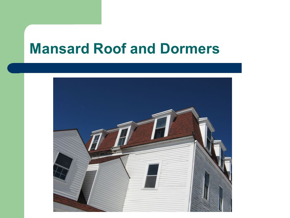 Mansard Roof and Dormers