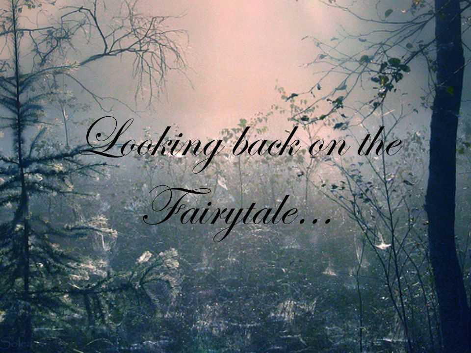 Looking back on the Fairytale…