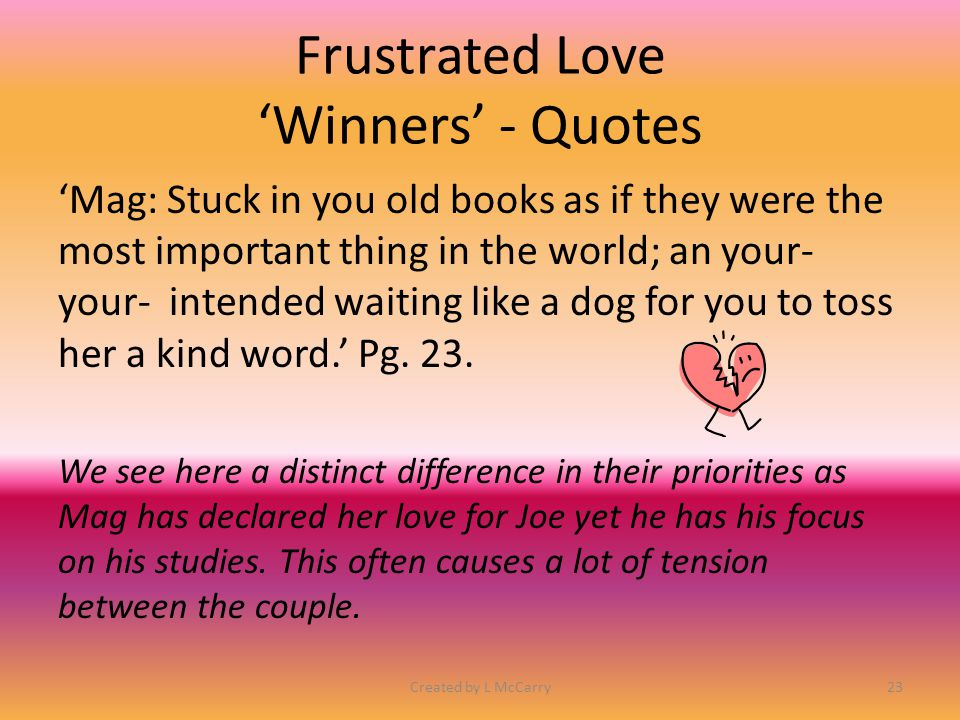 Frustrated Love 'Winners' - Quotes 'Mag: After we're married we'll have lots of laughs together, Joe, won't we.