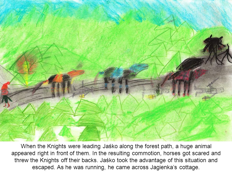 When the Knights were leading Jaśko along the forest path, a huge animal appeared right in front of them.