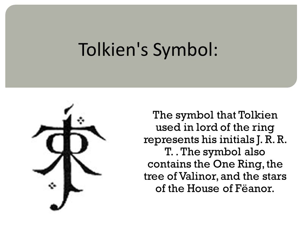 Tolkien s Symbol: The symbol that Tolkien used in lord of the ring represents his initials J.