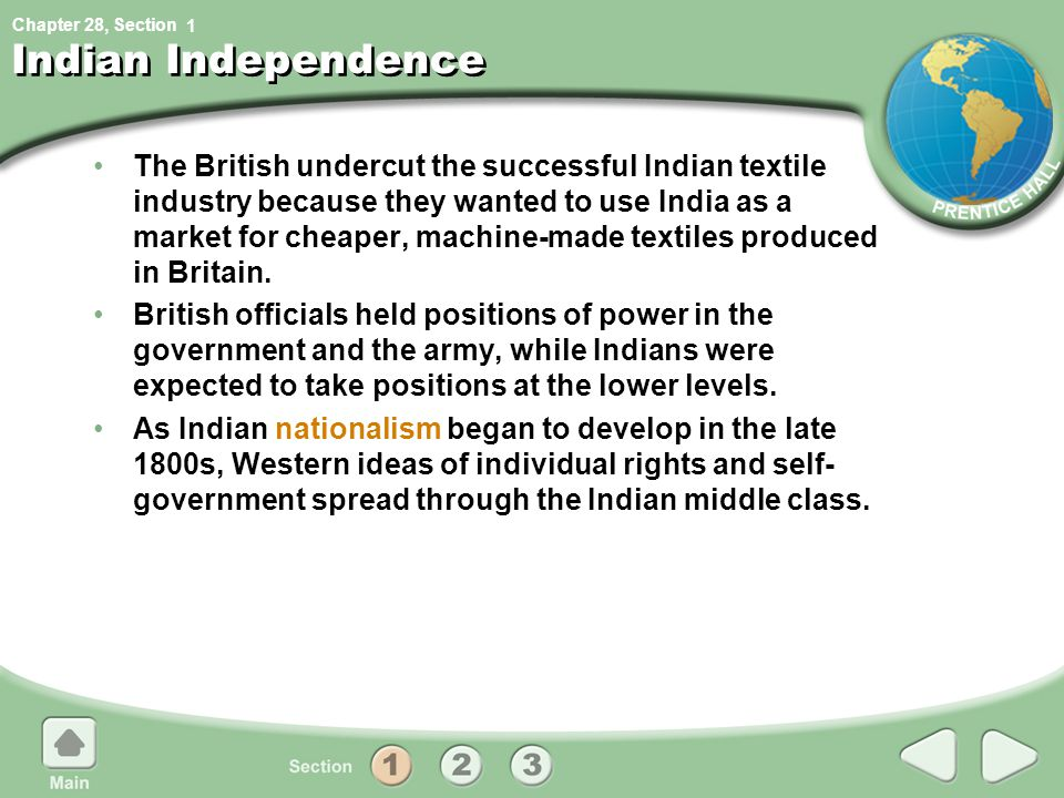 Chapter 28, Section Indian Independence The British undercut the successful Indian textile industry because they wanted to use India as a market for cheaper, machine-made textiles produced in Britain.