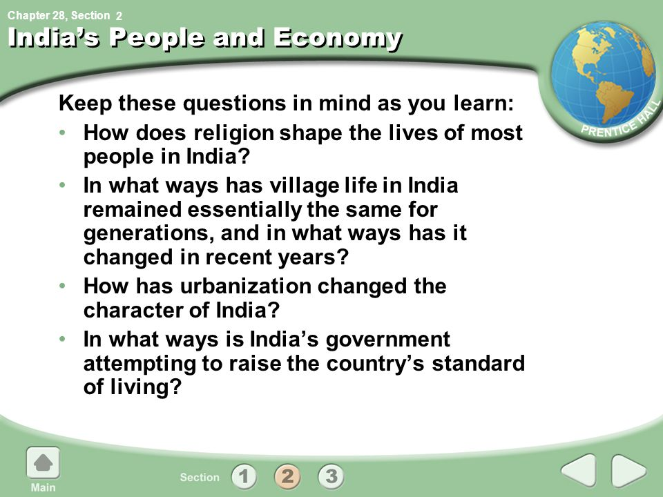 Chapter 28, Section India's People and Economy Keep these questions in mind as you learn: How does religion shape the lives of most people in India.