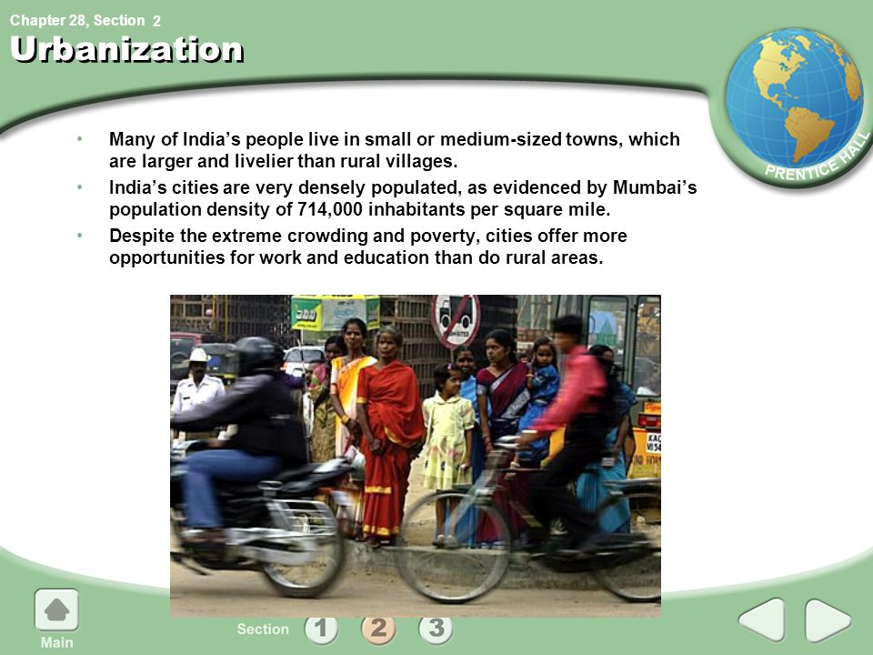 Chapter 28, Section Urbanization Many of India's people live in small or medium-sized towns, which are larger and livelier than rural villages.