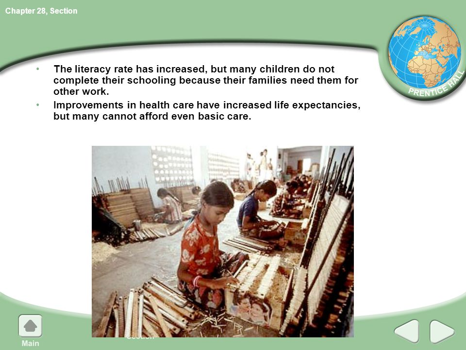 Chapter 28, Section The literacy rate has increased, but many children do not complete their schooling because their families need them for other work.
