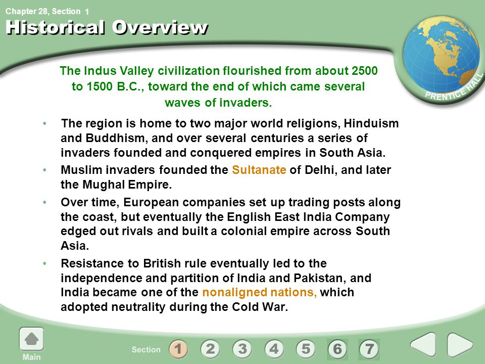 Chapter 28, Section The Indus Valley civilization flourished from about 2500 to 1500 B.C., toward the end of which came several waves of invaders.