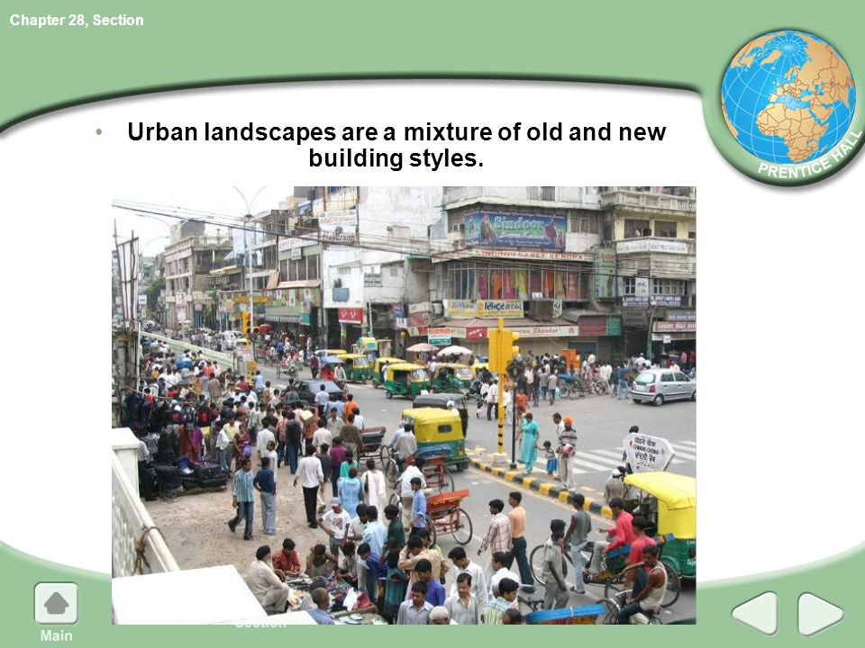 Chapter 28, Section Urban landscapes are a mixture of old and new building styles.