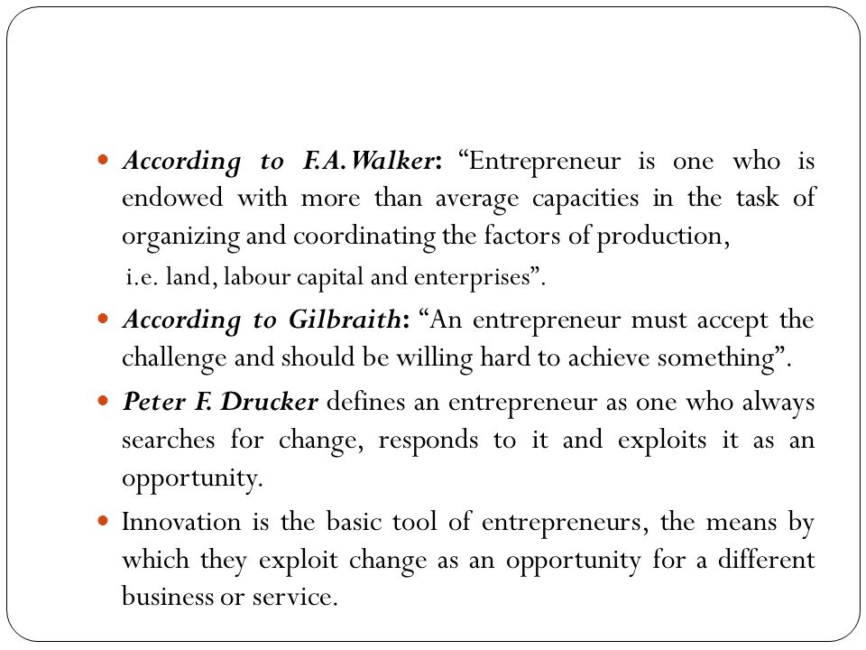 Determining form of enterprise: Entrepreneur has to determine the form of enterprise depending upon the nature of the product, volume of investment etc.