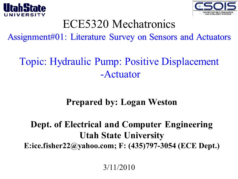 Assignment#01: Literature Survey on Sensors and Actuators ECE5320 Mechatronics Assignment#01: Literature Survey on Sensors and Actuators Topic: Hydrau