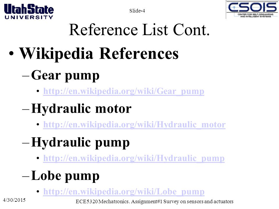 Reference List Cont. Wikipedia References –Gear pump http://en.wikipedia.org/wiki/Gear_pump –Hydraulic motor http://en.wikipedia.org/wiki/Hydraulic_mo