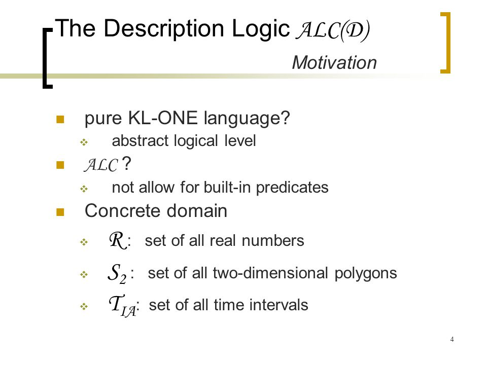 4 pure KL-ONE language.  abstract logical level ALC .