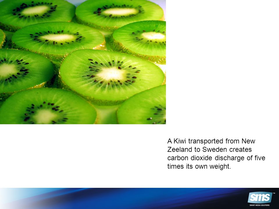 A Kiwi transported from New Zeeland to Sweden creates carbon dioxide discharge of five times its own weight.