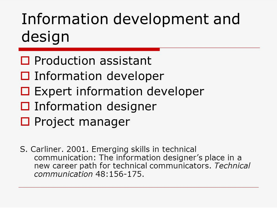 Information development and design  Production assistant  Information developer  Expert information developer  Information designer  Project manager S.