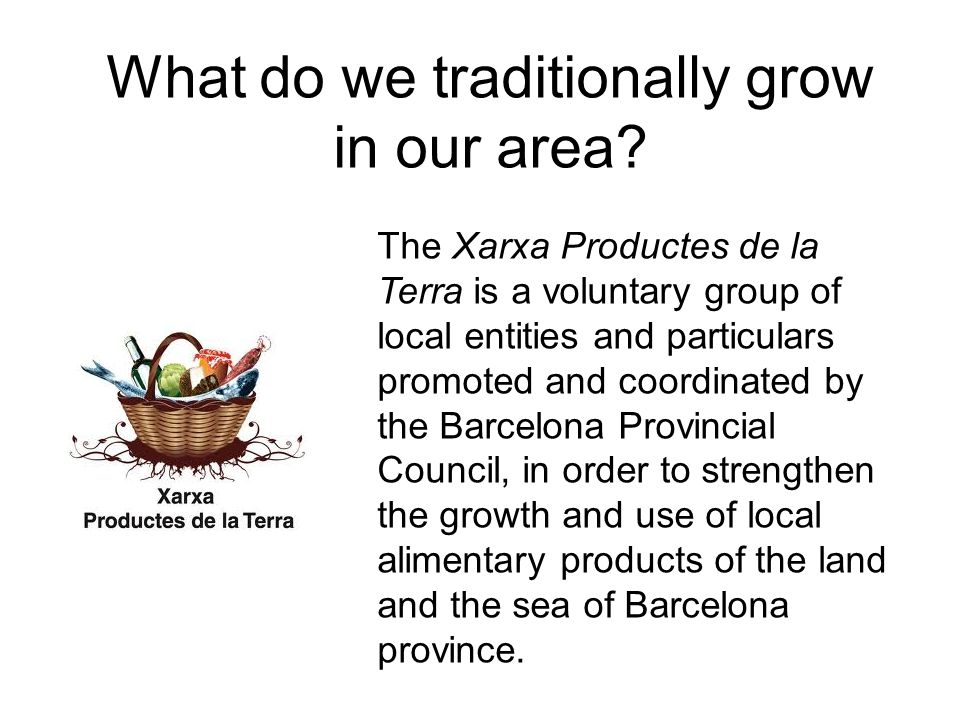 What do we traditionally grow in our area.