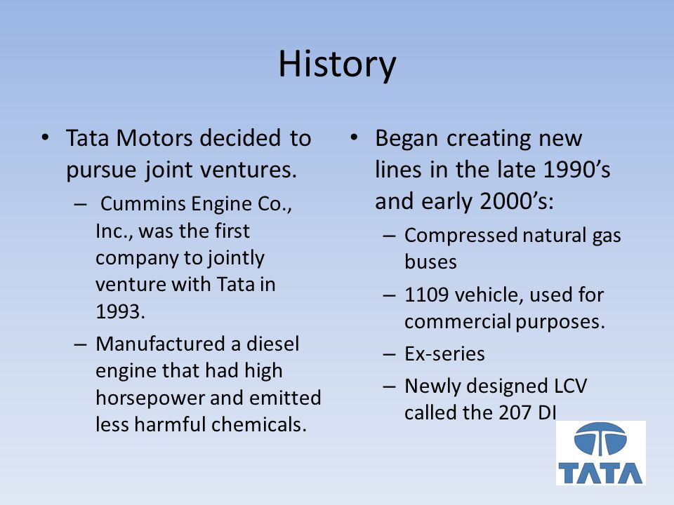 History Tata Motors decided to pursue joint ventures.