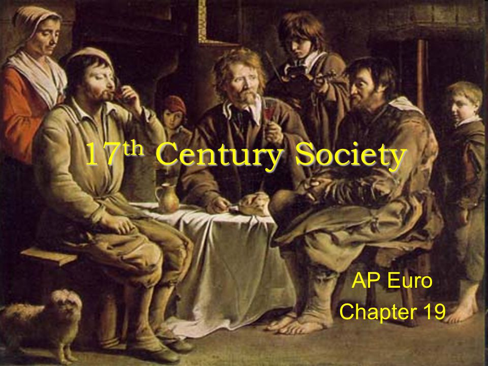 17 th Century Society AP Euro Chapter 19