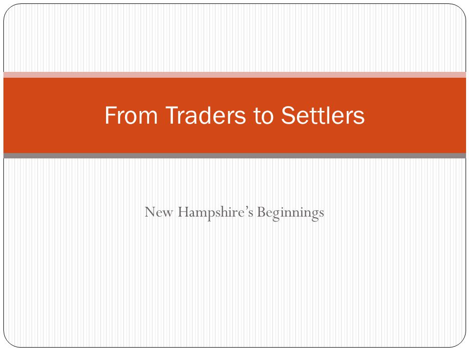 New Hampshire's Beginnings From Traders to Settlers