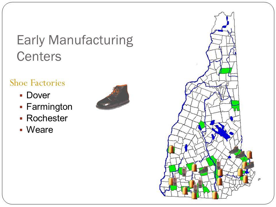 Early Manufacturing Centers Shoe Factories  Dover  Farmington  Rochester  Weare