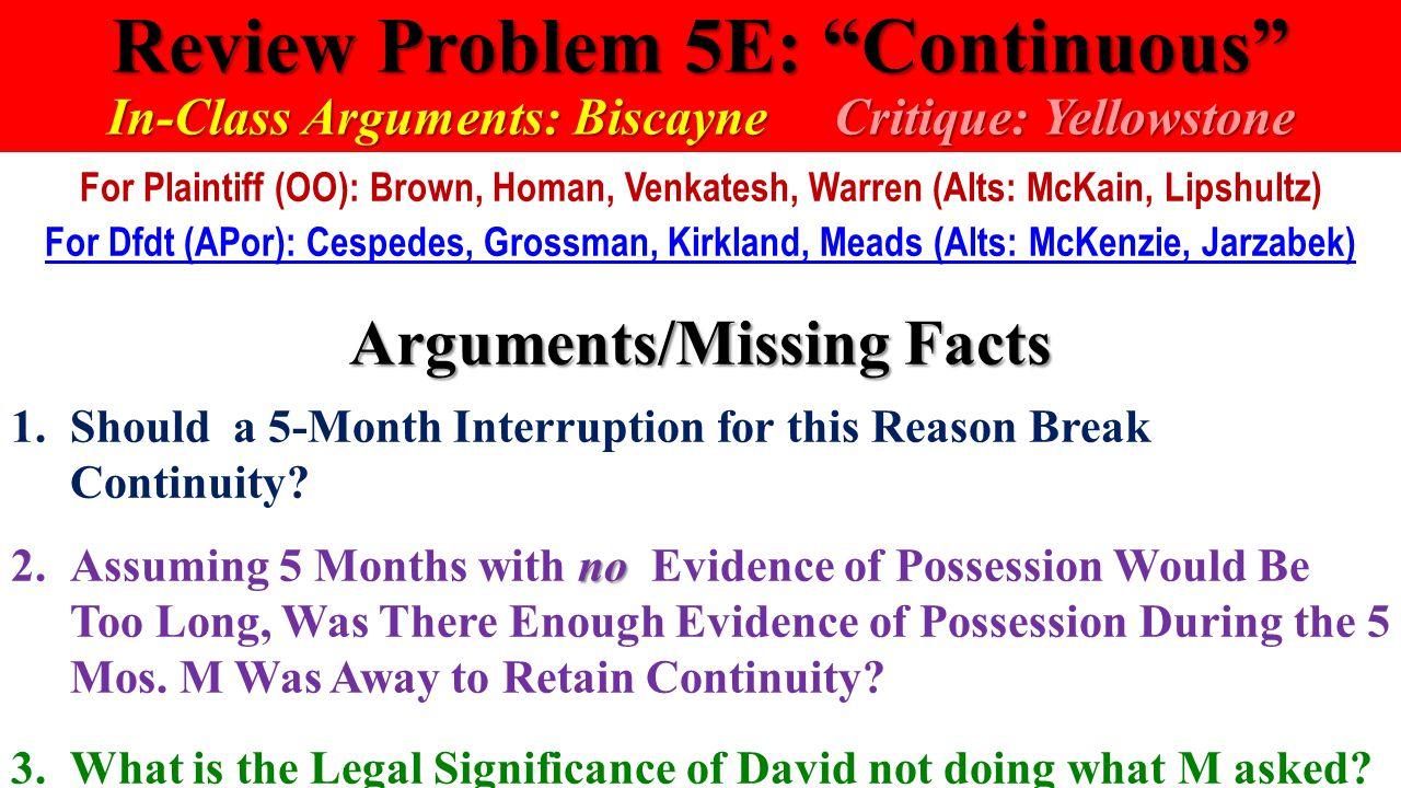 "Review Problem 5E: ""Continuous"" In-Class Arguments: Biscayne Critique: Yellowstone For Plaintiff (OO): Brown, Homan, Venkatesh, Warren (Alts: McKain,"