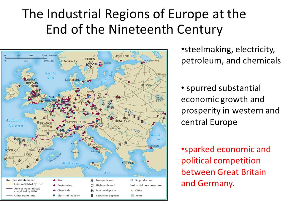The Industrial Regions of Europe at the End of the Nineteenth Century steelmaking, electricity, petroleum, and chemicals spurred substantial economic