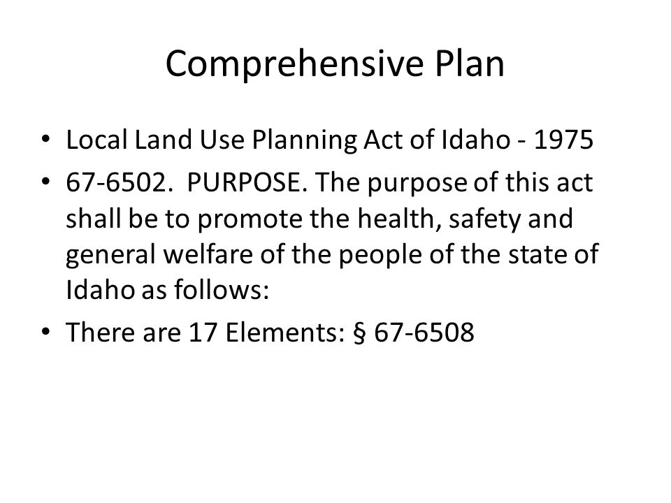 Comprehensive Plan Local Land Use Planning Act of Idaho - 1975 67-6502.