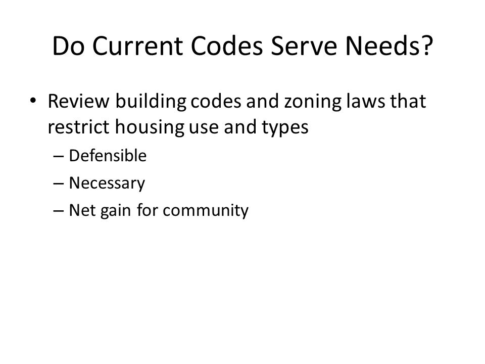 Do Current Codes Serve Needs.