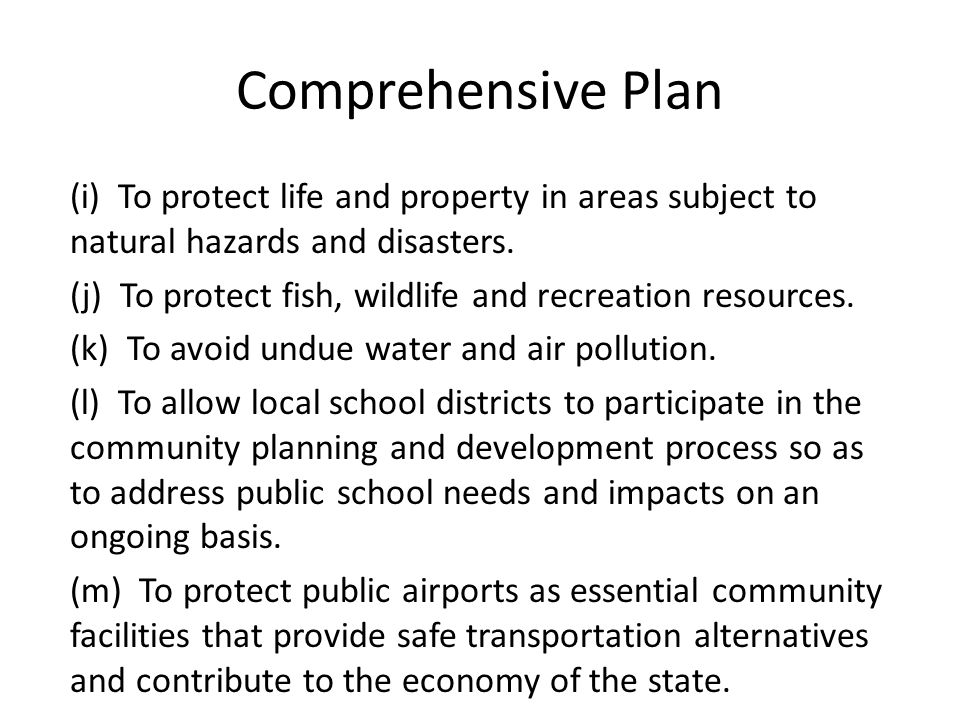 Comprehensive Plan (i) To protect life and property in areas subject to natural hazards and disasters.
