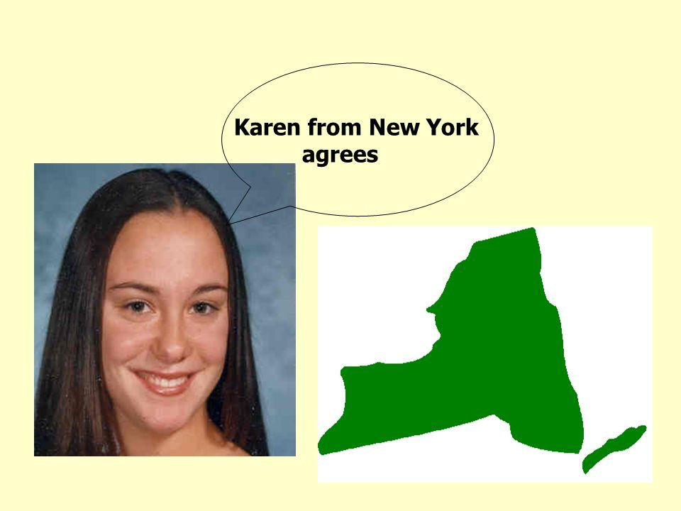 Karen from New York agrees